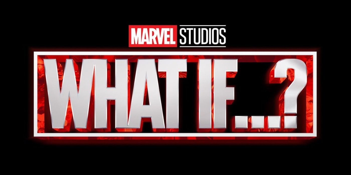 Marvel Reveals Episode Count for Upcoming What If? Series | CBR